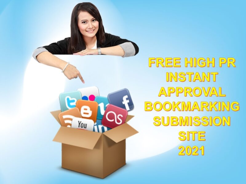 Free High PR Instant Approval bookmarking site 2021