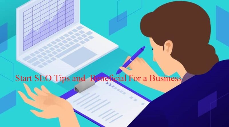Start SEO Tips and Beneficial For a Business