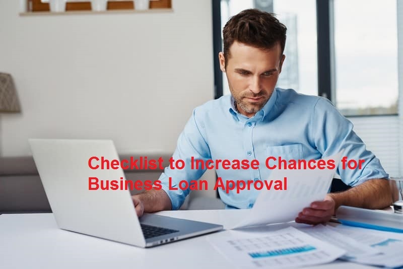 Checklist to Increase Chances for Business Loan Approval