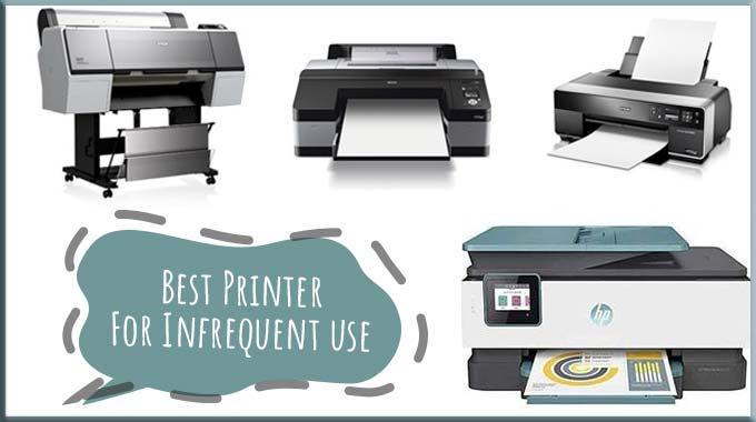 Top 7 Best Printer for Infrequent Use