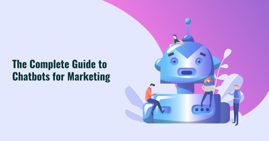 A Comprehensive Guide to Chatbots Marketing
