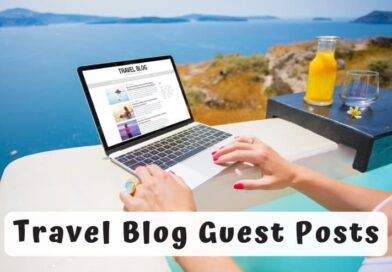 Top 260 Travel Blogs that Accept Guest Posts 2021