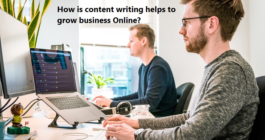 How is content writing helps to grow business Online?