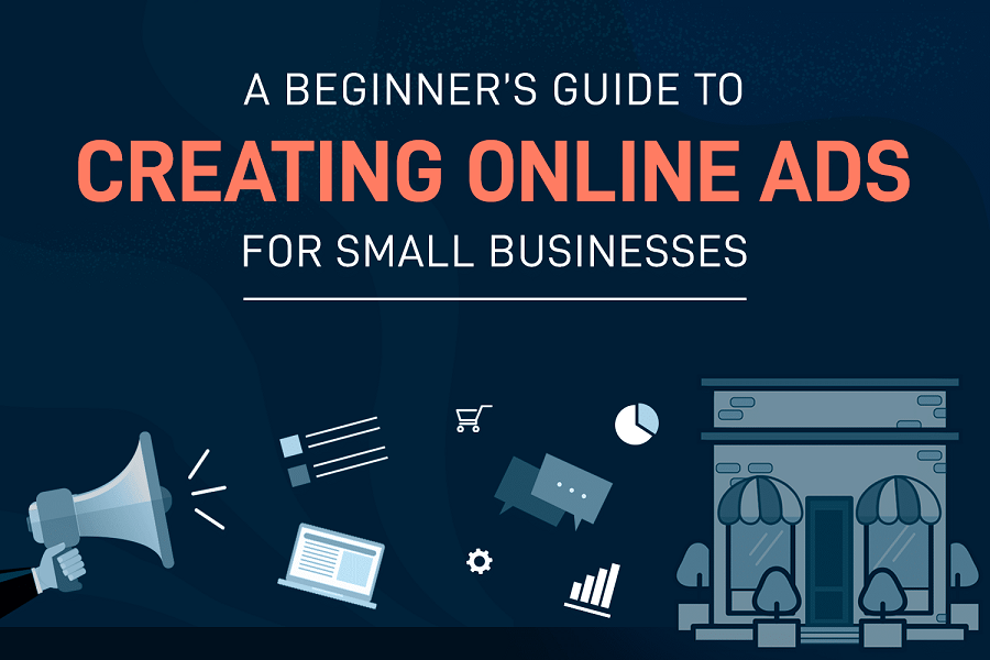 The Guide to Digital Advertising for Small Businesses